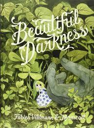 BEAUTIFUL DARKNESS by Fabien Vehlmann and Kerascoët